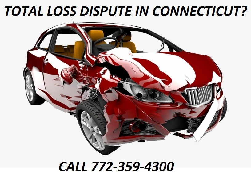 TOTAL LOSS DISPUTE IN CONNECTICUT